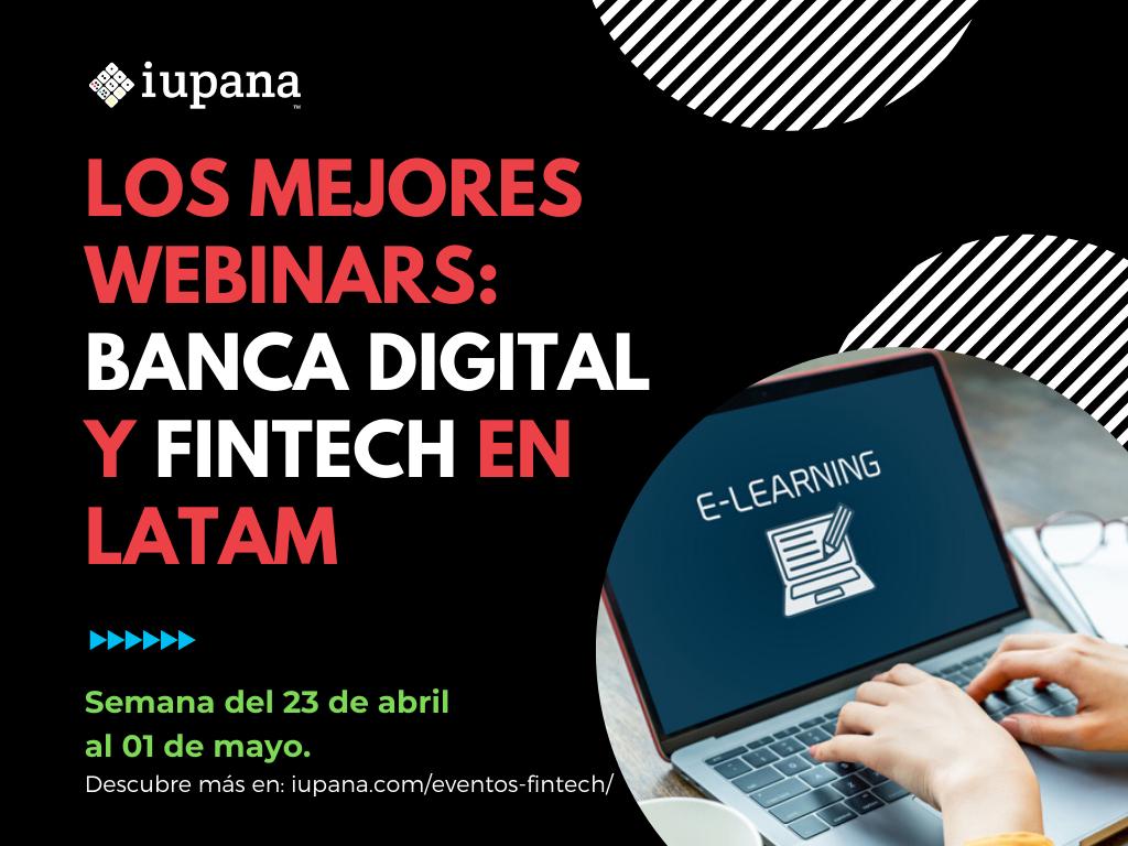 Webinars y eventos de banca digital y fintech en Latam: Fintech Remote Summit, Ciberdelincuencia; y Banca x WhatsApp