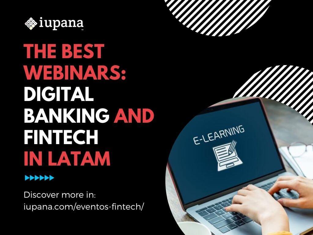 Webinars: Fintech venture investment in Latam; Complexities in digital transformation; Peru VC