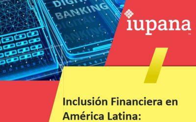 Inclusión Financiera en América Latina: Aprendizajes de la pandemia