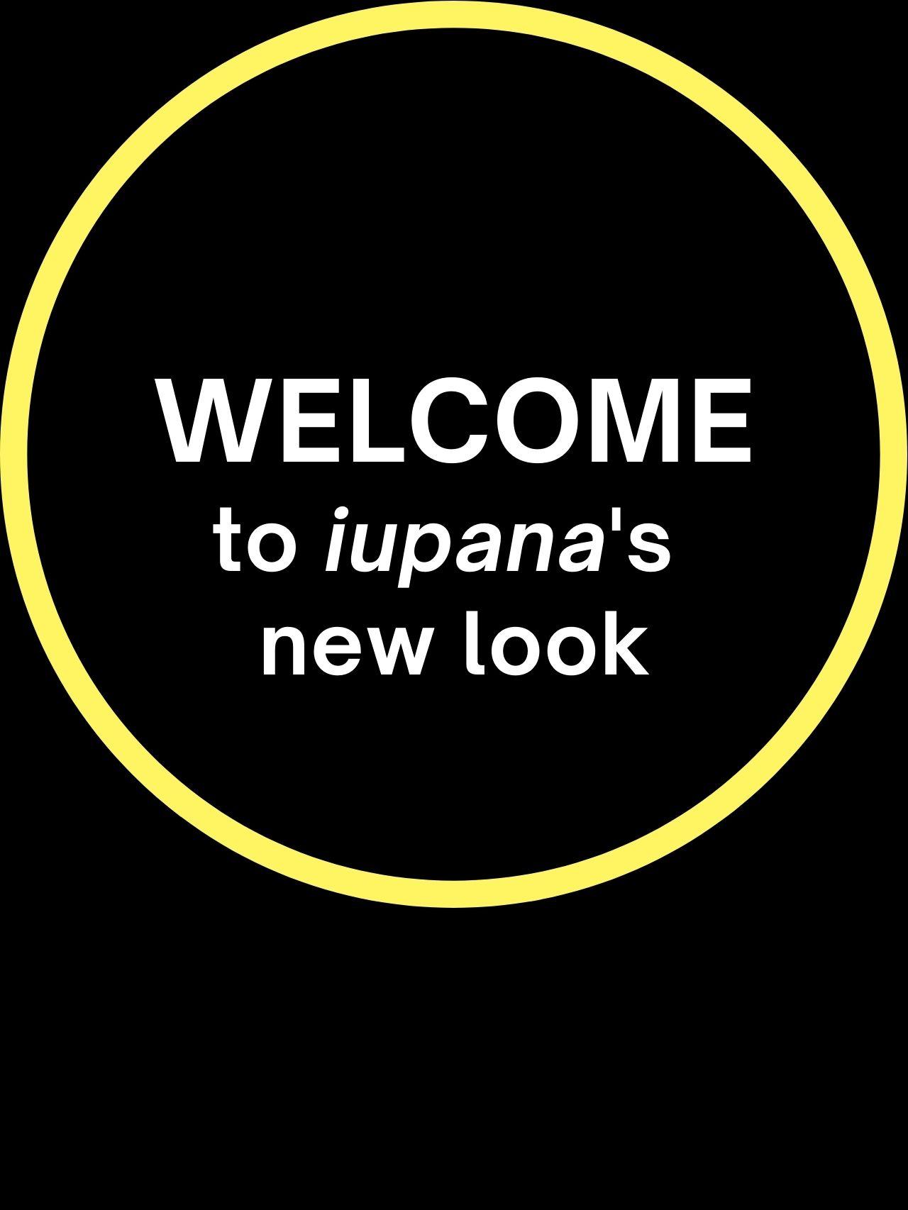 Welcome to iupana's new look