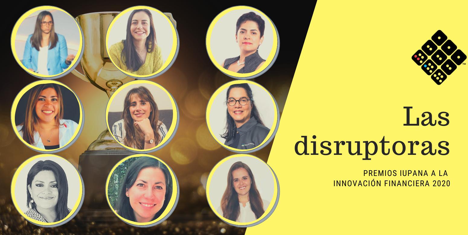 Las disruptoras - Premios iupana a la innovacion financiera