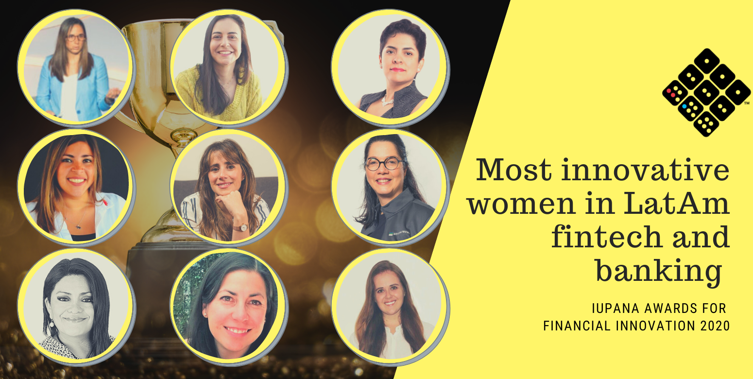 iupana Awards for Financial Innovation 2020 - Disruptoras - The Most Innovative Women in LatAm fintech and banking